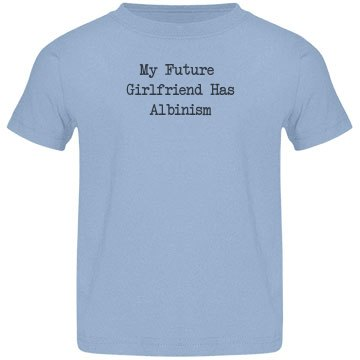 My Future Girlfriend Has Albinism- Toddler Blue Tee