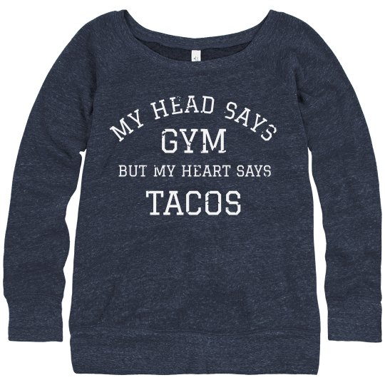 My Head Say Gym But My Heart Says
