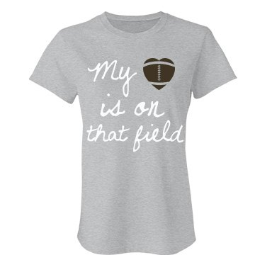 My Heart Is On That Field Football Mom Shirt