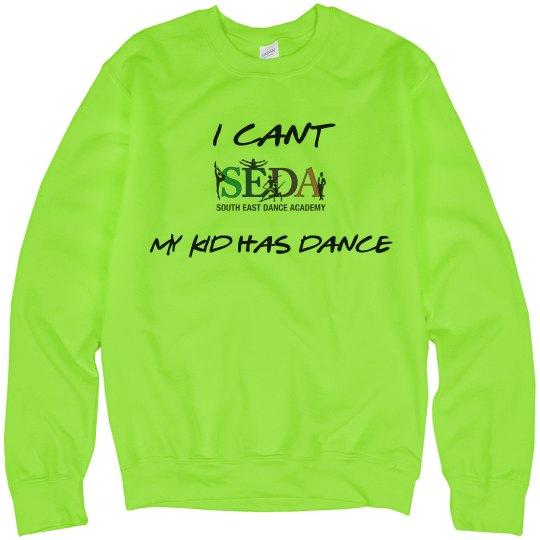 My Kid Has Dance Sweatshirt