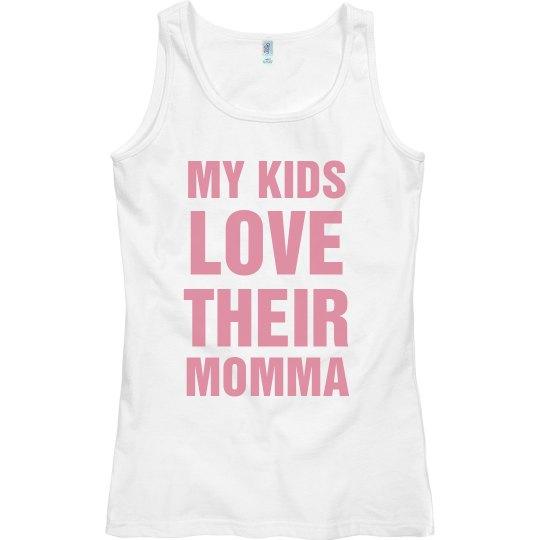 My Kids Love Their Momma