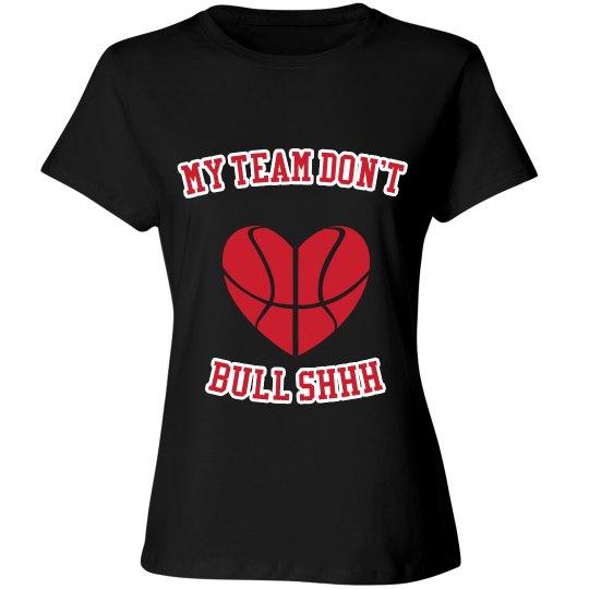 My team don't bull shhh