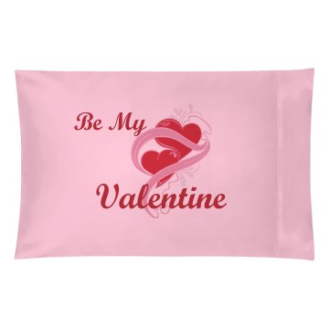 My Valentine Pillowcase