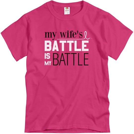 My Wife's Battle Is My Battle