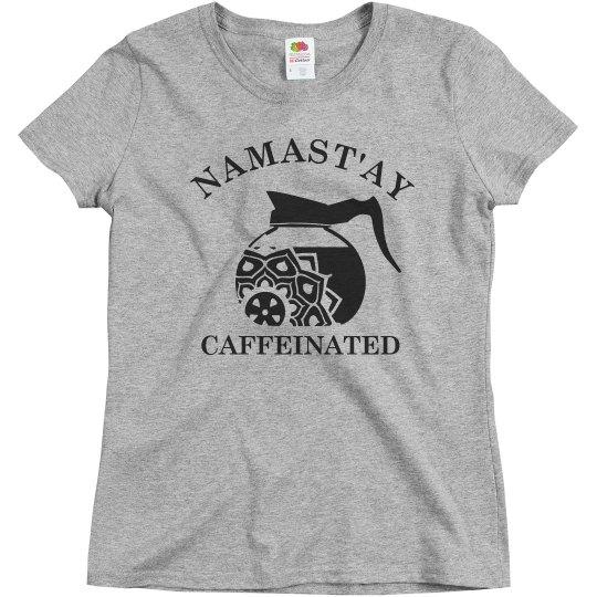 Namast'ay Caffeinated Forever