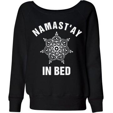 Namast'ay In Bed Slouchy