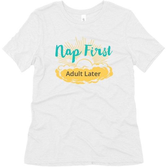 Nap First Tee