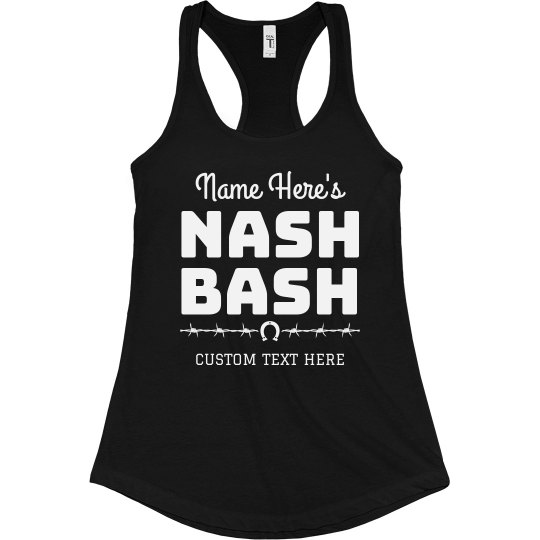 Nash Bash Custom Bachelorette