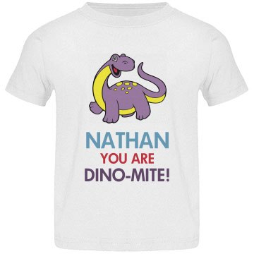 Nathan you are Dino-Mite