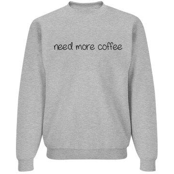 Need More Coffee