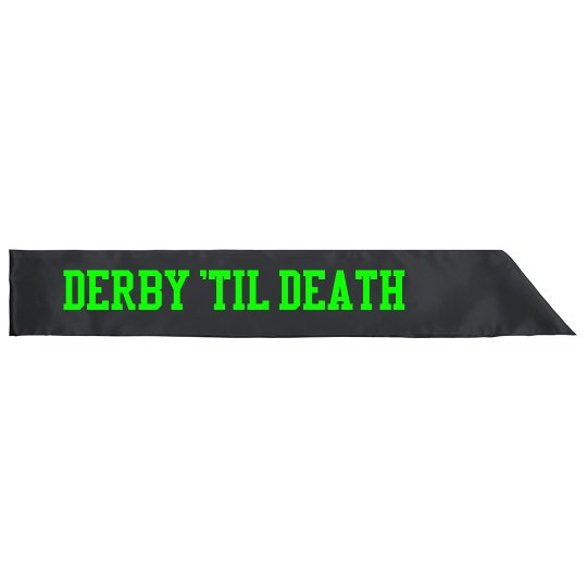 Neon Derby 'Til Death Sash