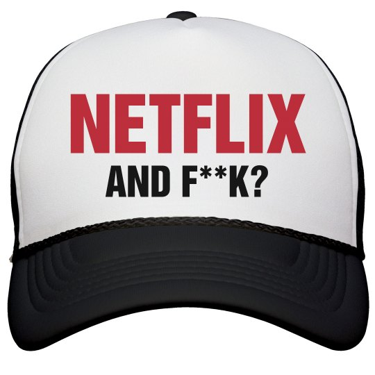 NETFLIX AND F**K
