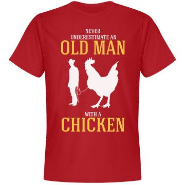 Never underestimate an old man with a chicken