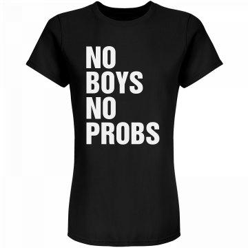 No Boy No Probs