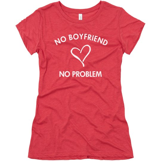 No Boyfriend Big Heart