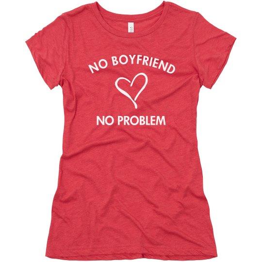 No Boyfriend Big Heart