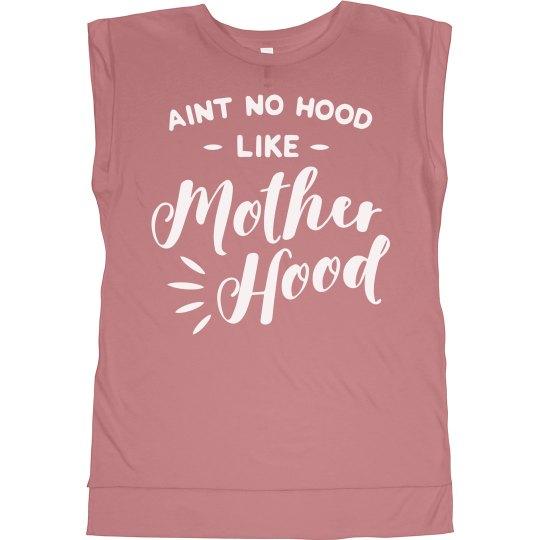 No Hood like Motherhood Tee