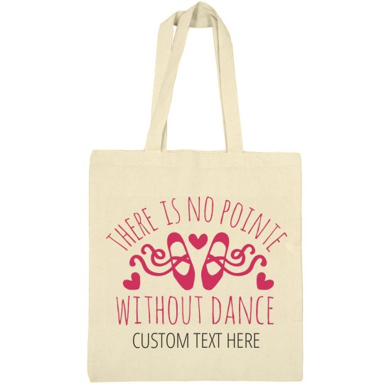 No Pointe Without Dance Tote Bag
