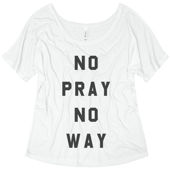 No Pray No Way Girl