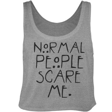 normal scares me
