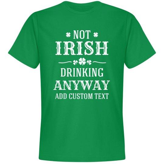 Not Irish Drinking Anyway Custom