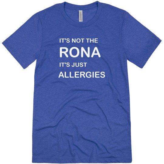 Not Rona, Just Allergies