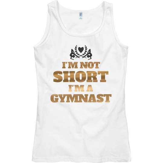 Not Short I'm A Gymnast Metallic