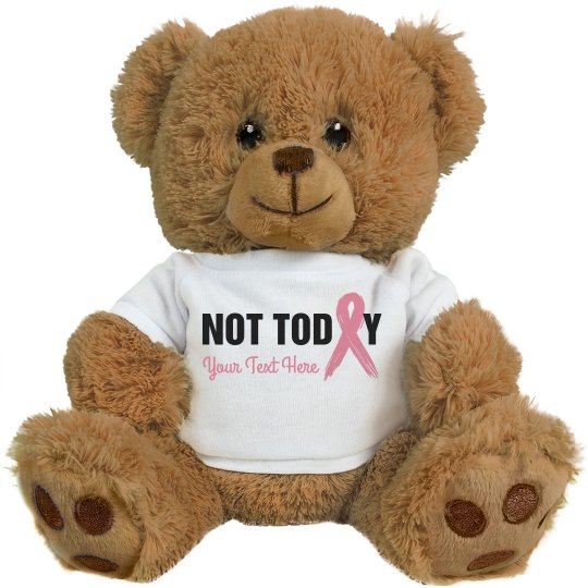 Not Today Cancer Bear