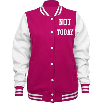 Not Today Jacket