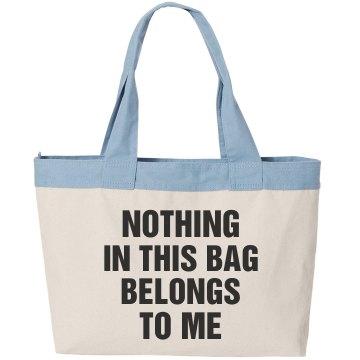 Nothing belongs to me
