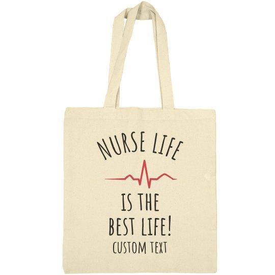 Nurse Life is the Best Life Custom Nursing Tote