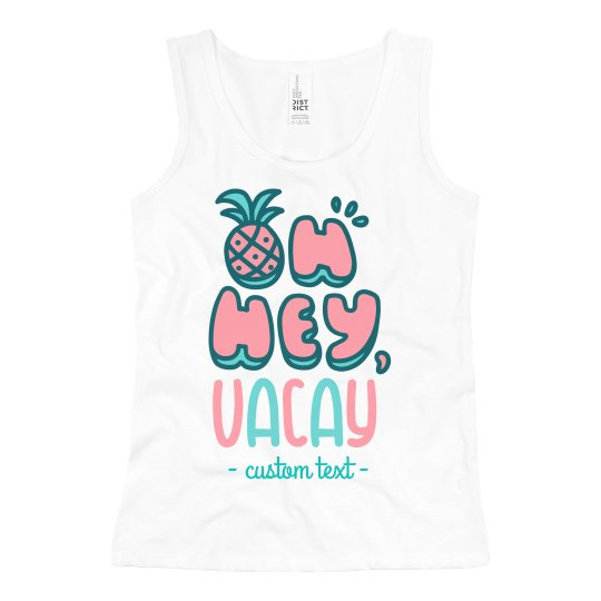 Oh Hey, Vacay Cute & Trendy Girl's Summer Tank