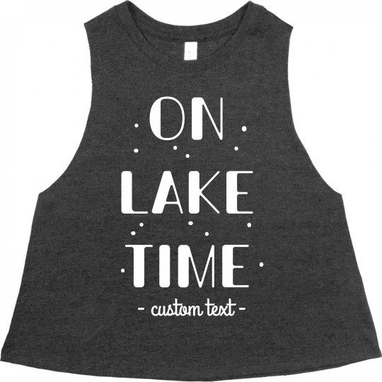 On Lake Time Custom Cute Cropped Tank