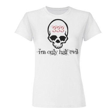 Only Half Evil