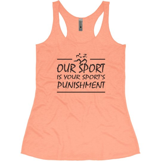 Our Sport is Your Sport's Punishment Funny XC Track