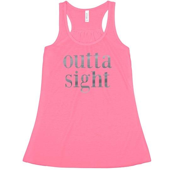 outta sight