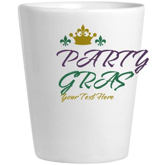 Party Gras Custom Text Shot Glass