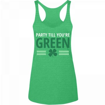 Party Till You're Green