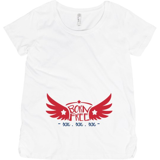 Patriotic Born Free Custom Due Date Maternity Tee