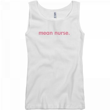 Pink Mean Nurse