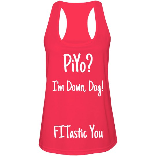 PiYo? I'm Down, Dog!