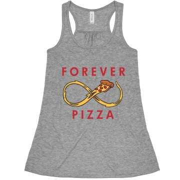 Pizza Is Forever