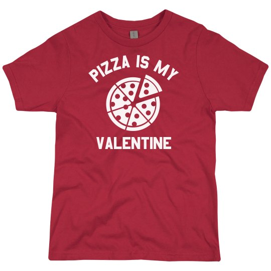 Pizza Is My Valentine Funny Kids