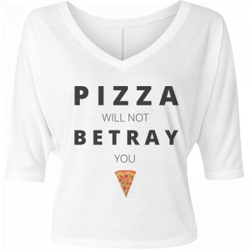 Pizza Won't Betray