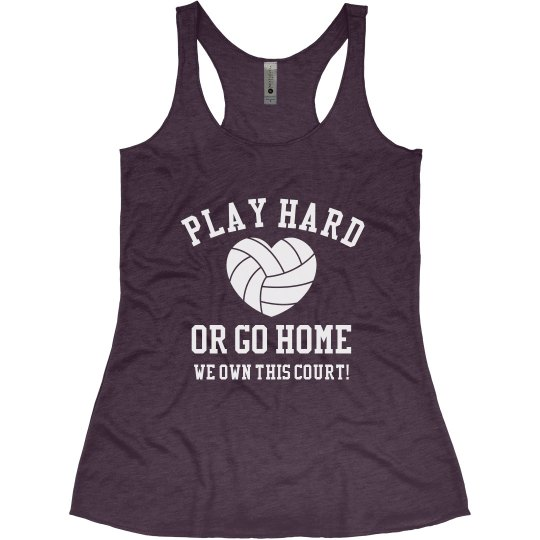 Play Hard Go Home V Ball