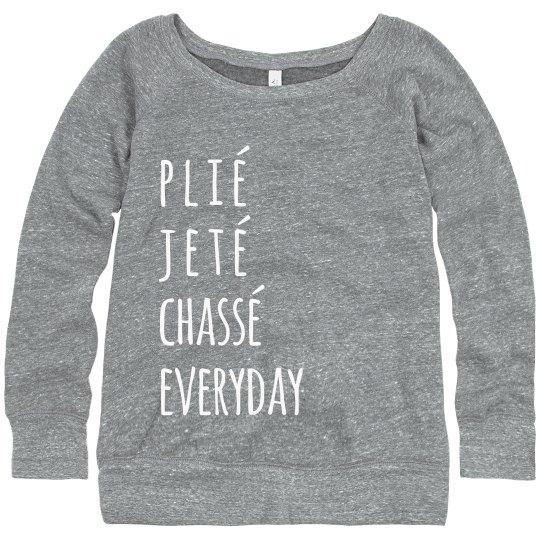 Plié Jeté Chassé Everyday