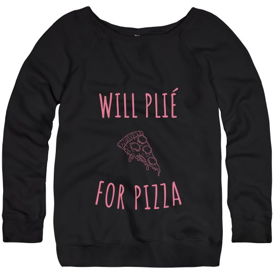 Plie for Pizza Sweatshirt-Adult