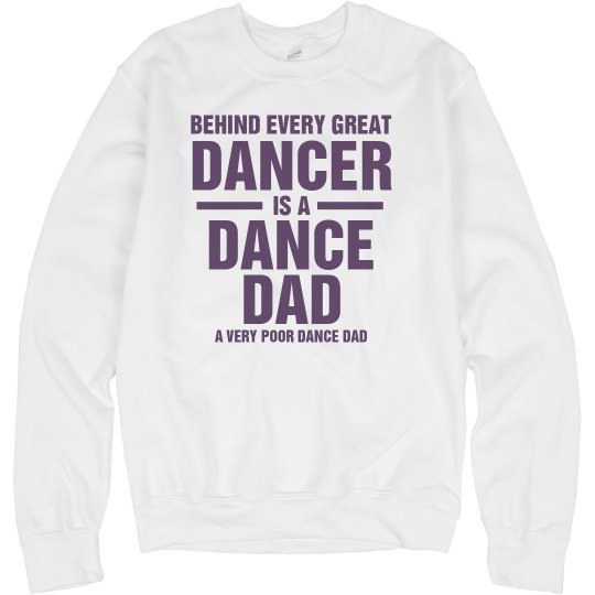 Poor Dance Dad Sweatshirt