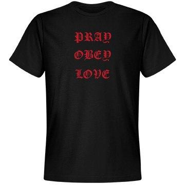 Pray Obey Love black tshirt