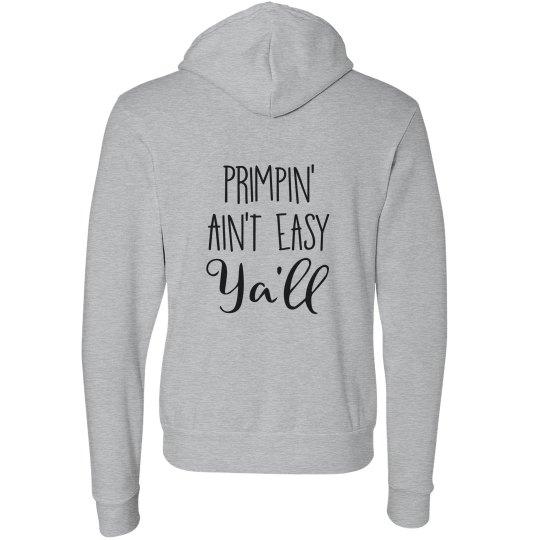 Primpin' Ain't Easy Ya'll hoodie